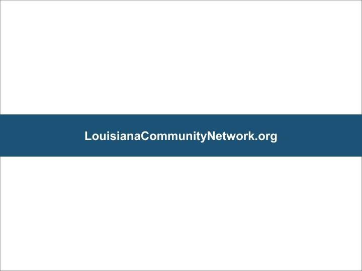 LouisianaCommunityNetwork.org