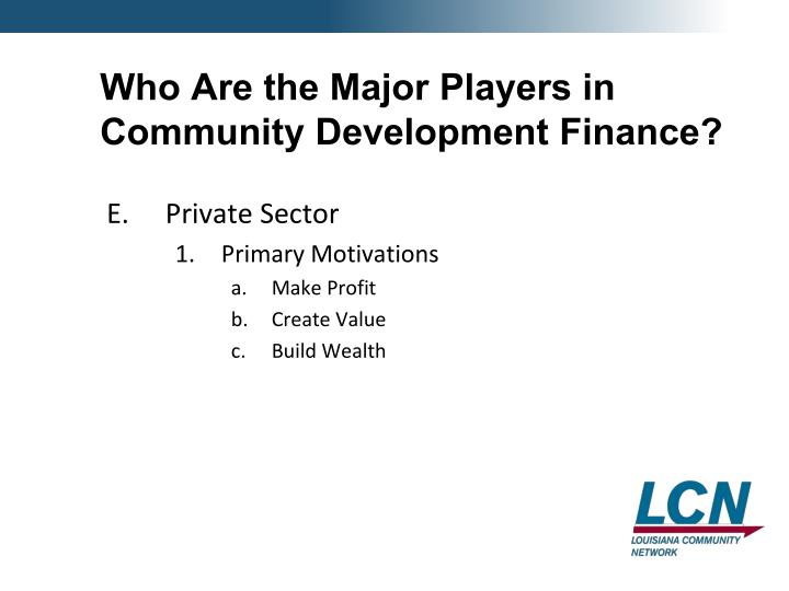 Who Are the Major Players in Community Development Finance?