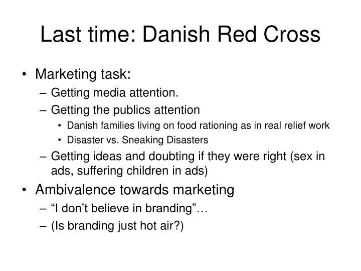 Last time: Danish Red Cross