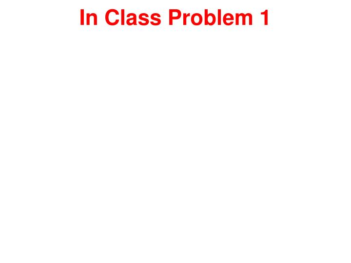 In Class Problem 1