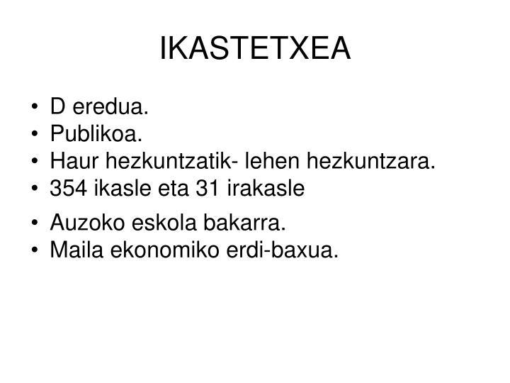 IKASTETXEA