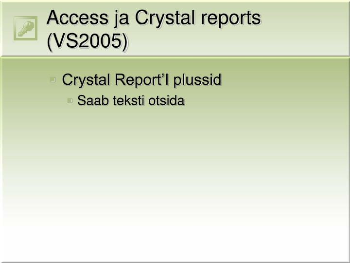 Access ja Crystal reports (VS2005)