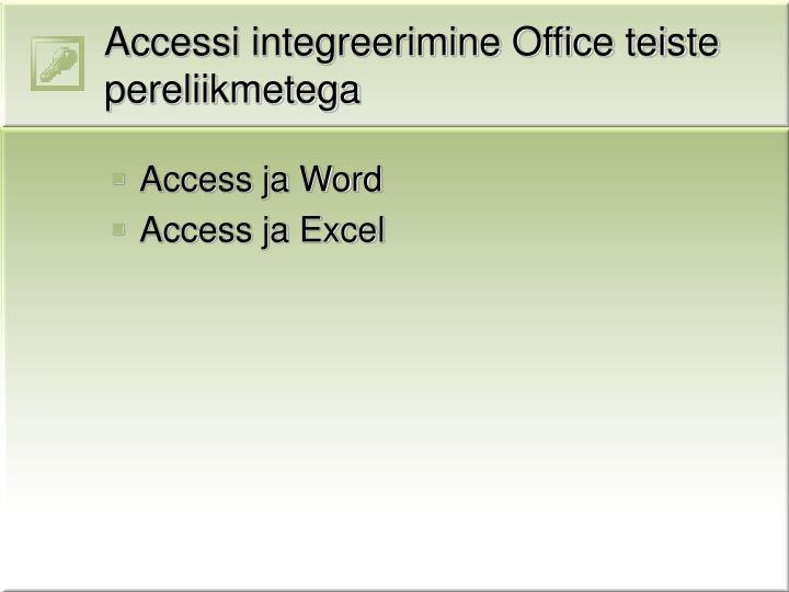 Accessi integreerimine Office teiste pereliikmetega
