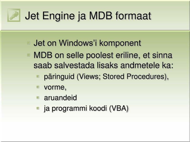 Jet Engine ja MDB formaat