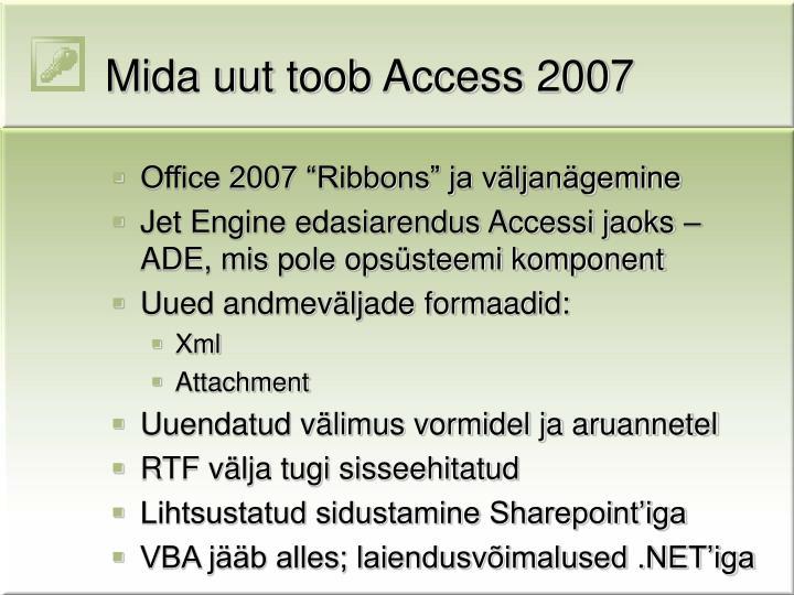 Mida uut toob Access 2007