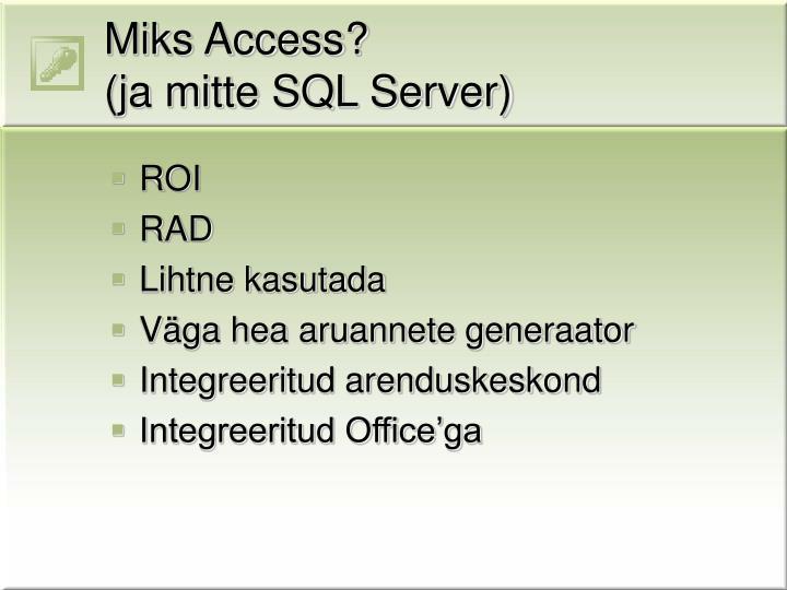 Miks Access?