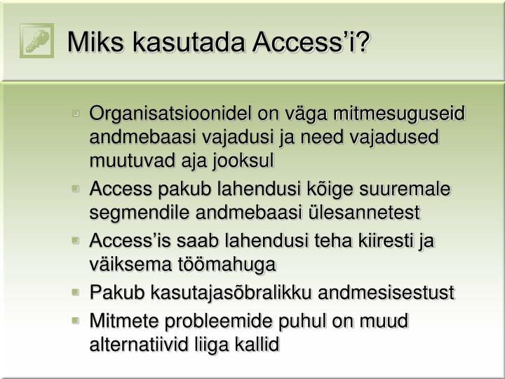 Miks kasutada Access'i?