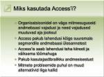 miks kasutada access i
