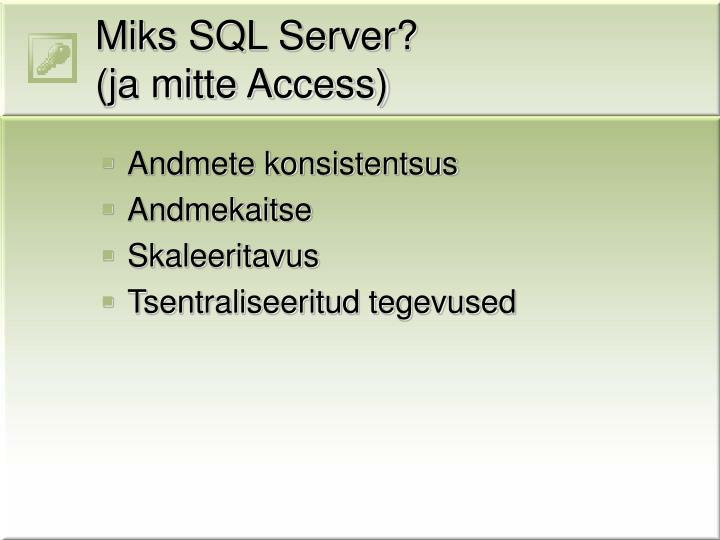 Miks SQL Server?