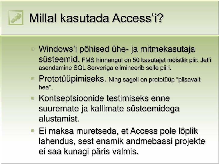 Millal kasutada Access'i?