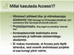 millal kasutada access i