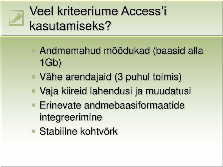 Veel kriteeriume Access'i kasutamiseks?