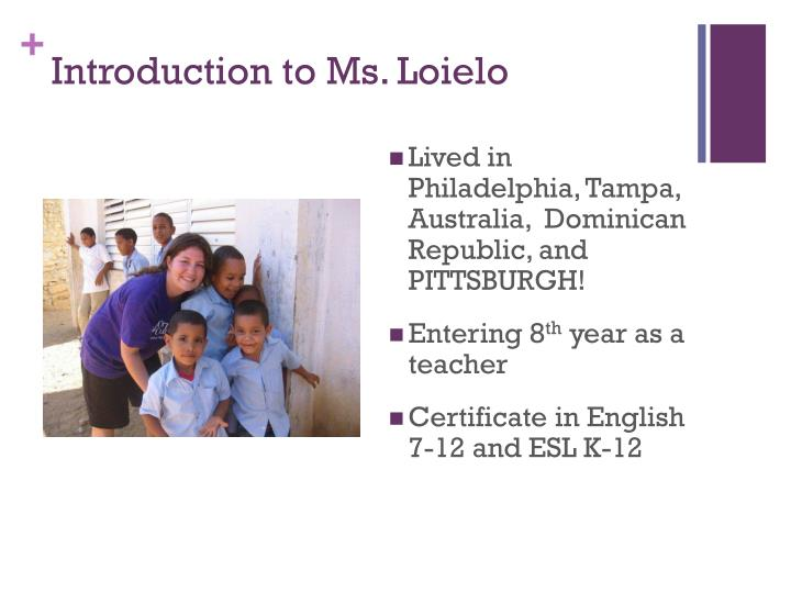 Introduction to Ms. Loielo