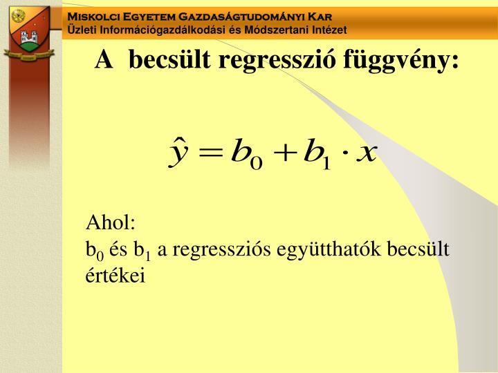 A  becsült regresszió függvény: