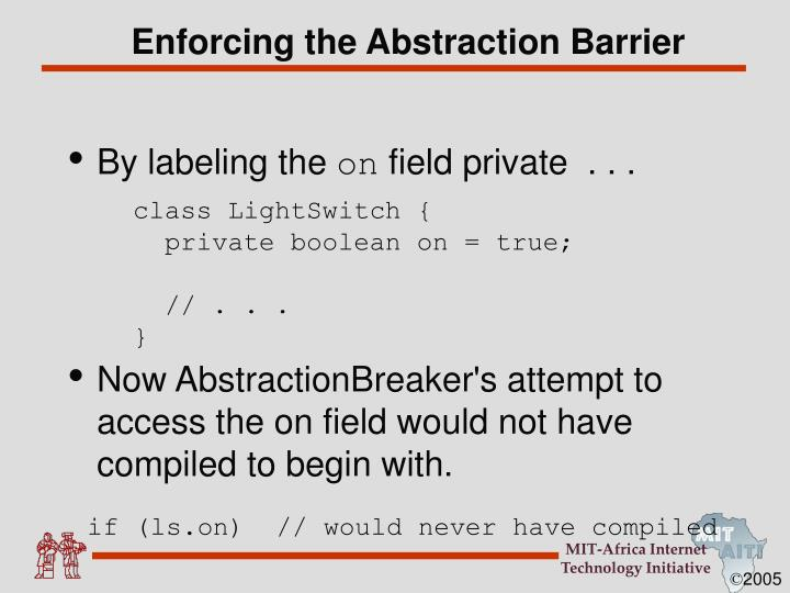 Enforcing the Abstraction Barrier