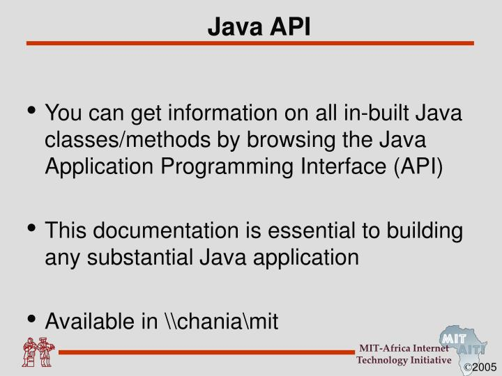 You can get information on all in-built Java classes/methods by browsing the Java Application Programming Interface (API)