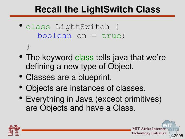 Recall the LightSwitch Class