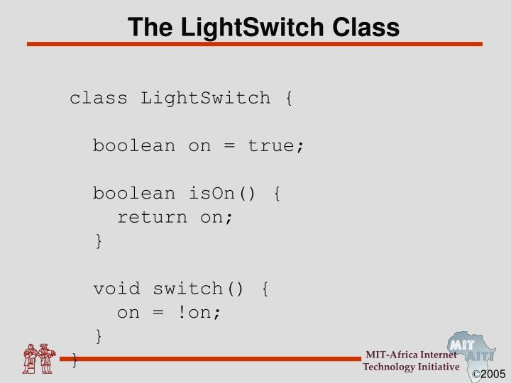 The LightSwitch Class