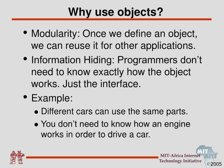 Why use objects?