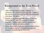 background on the time period