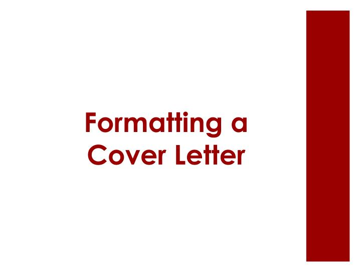 Formatting a Cover Letter