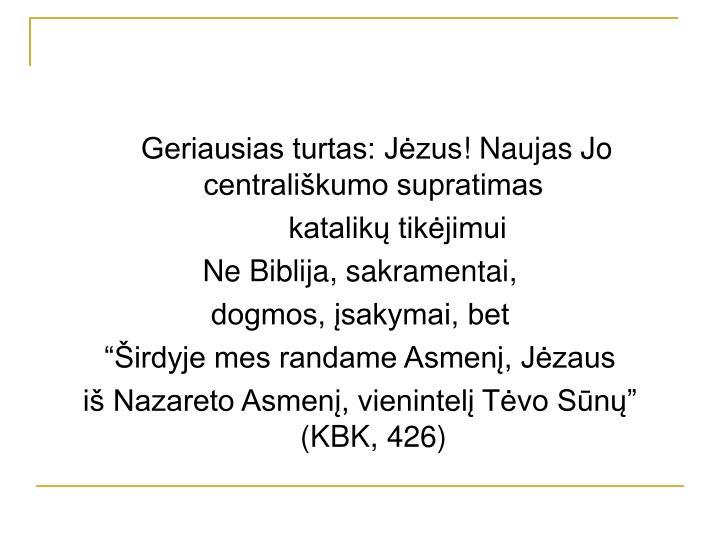 Geriausias turtas: Jėzus