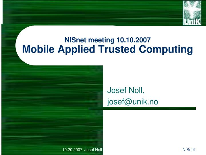Nisnet meeting 10 10 2007 mobile applied trusted computing