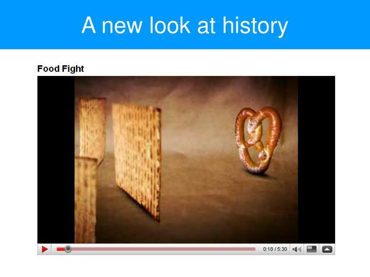 A new look at history