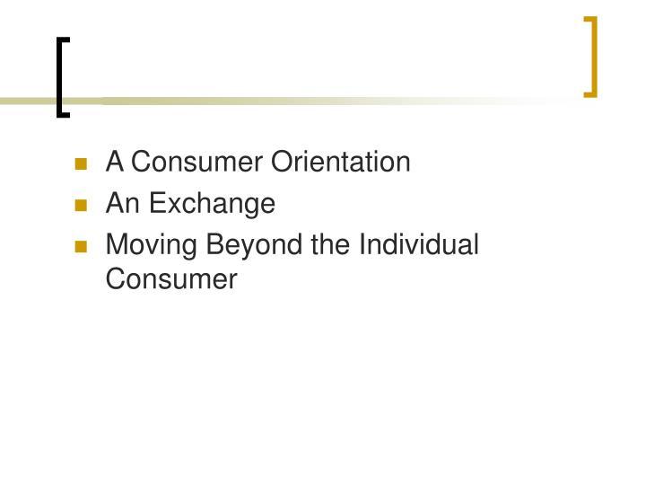 A Consumer Orientation