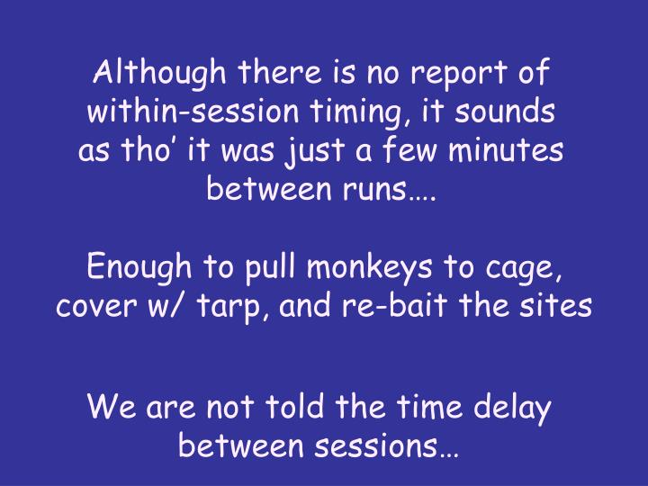 Although there is no report of within-session timing, it sounds as tho it was just a few minutes between runs.
