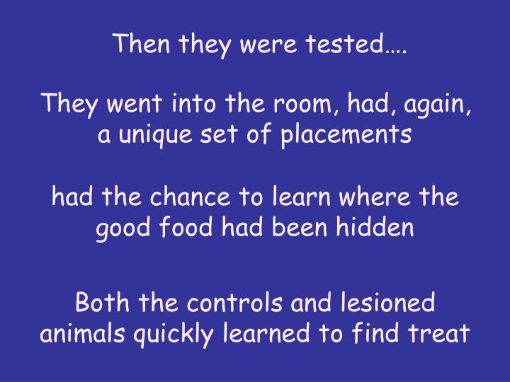 Then they were tested.