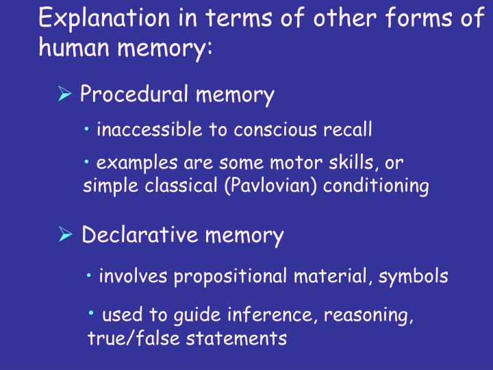 Explanation in terms of other forms of human memory: