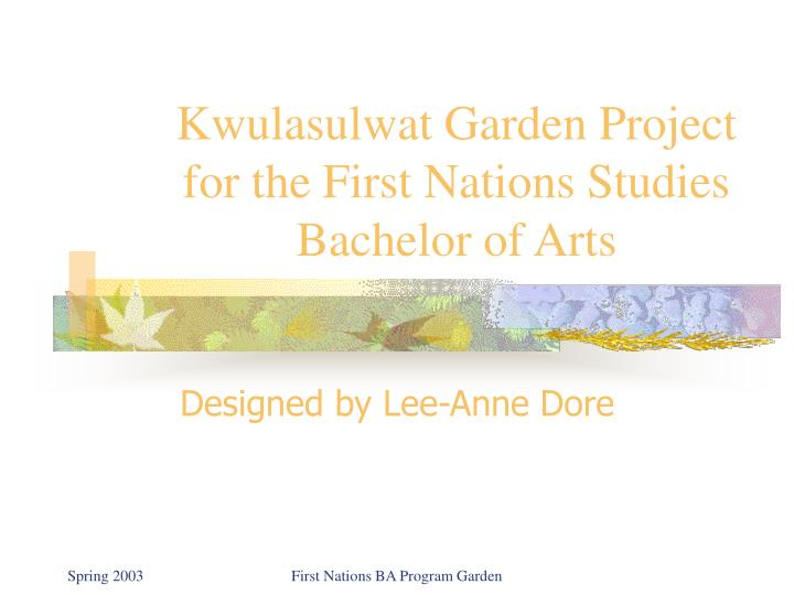 Kwulasulwat garden project for the first nations studies bachelor of arts