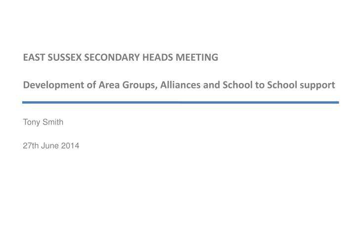 EAST SUSSEX SECONDARY HEADS MEETING
