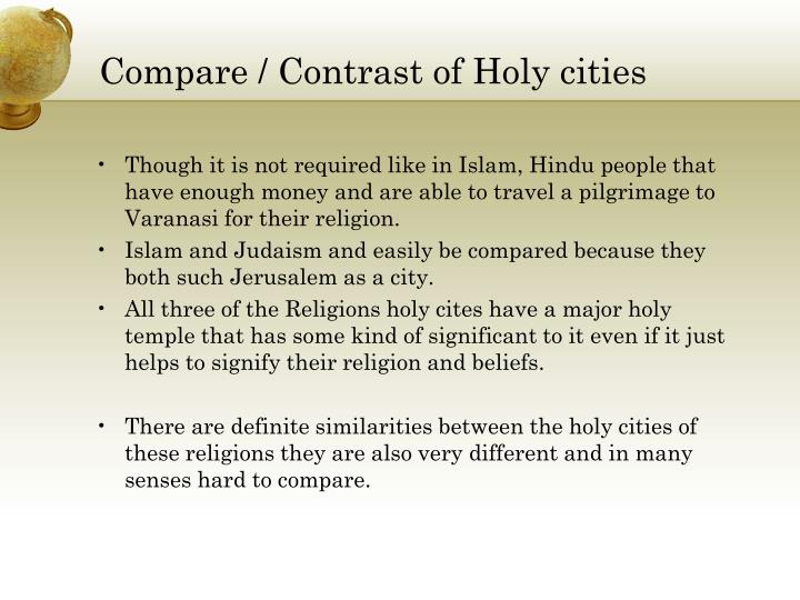 Though it is not required like in Islam, Hindu people that have enough money and are able to travel a pilgrimage to Varanasi for their religion.