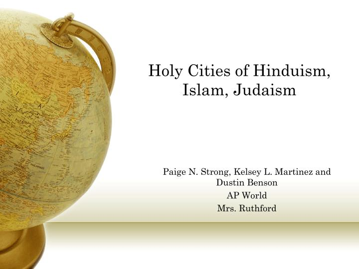 Holy Cities of Hinduism, Islam, Judaism