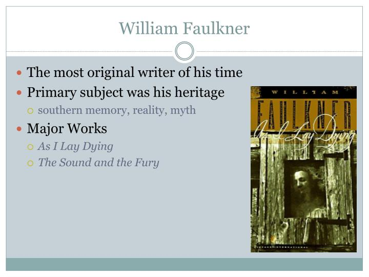 the importance of writing style in the literary works of william faulkner and ernest hemingway Including william faulkner and f from some of hemingway's works how did hemingway's writing style influence other ernest hemingway essay topics.