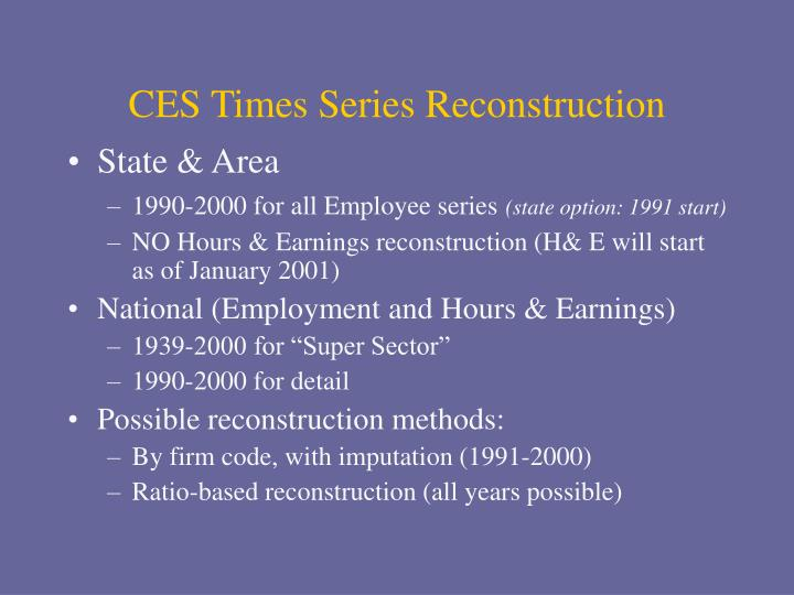 CES Times Series Reconstruction