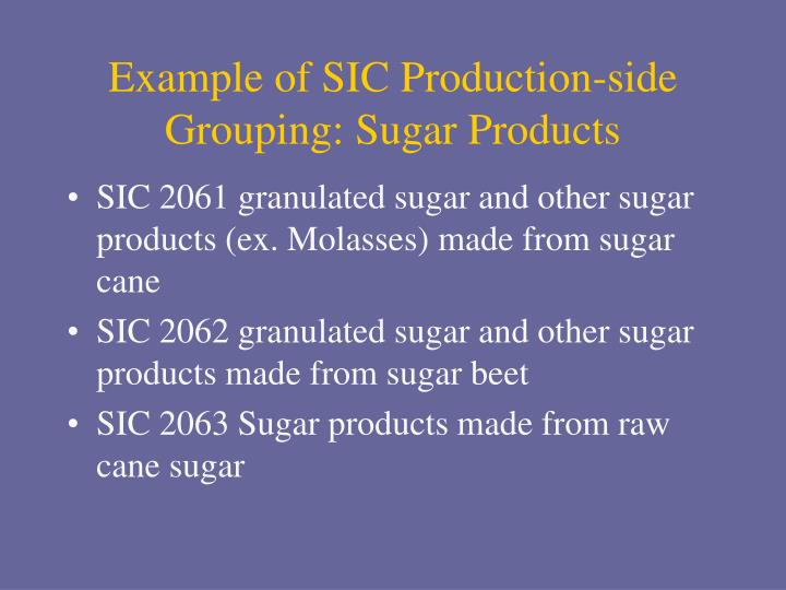 Example of SIC Production-side Grouping: Sugar Products