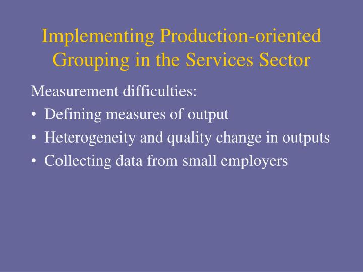 Implementing Production-oriented Grouping in the Services Sector