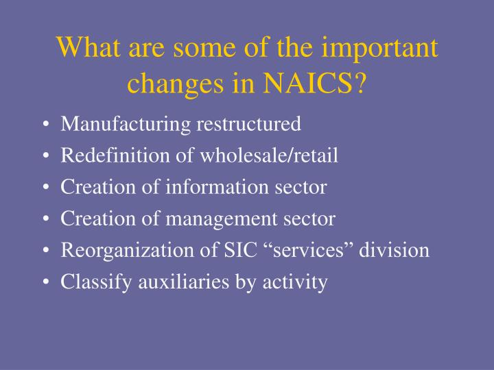 What are some of the important changes in NAICS?