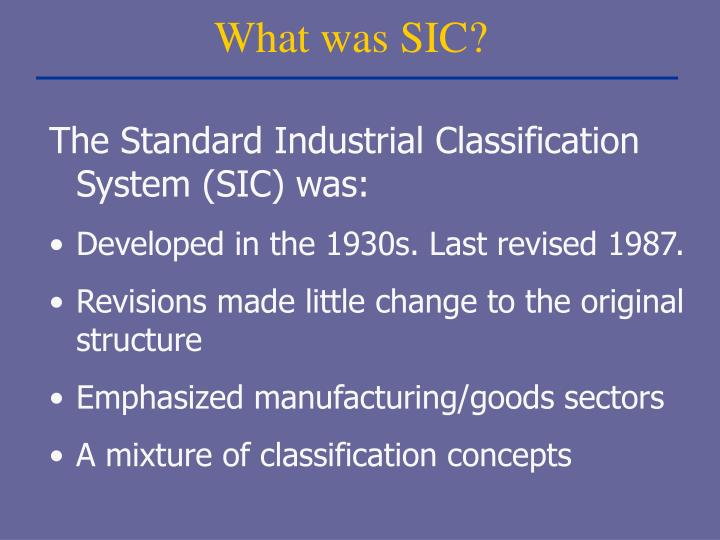 What was SIC?