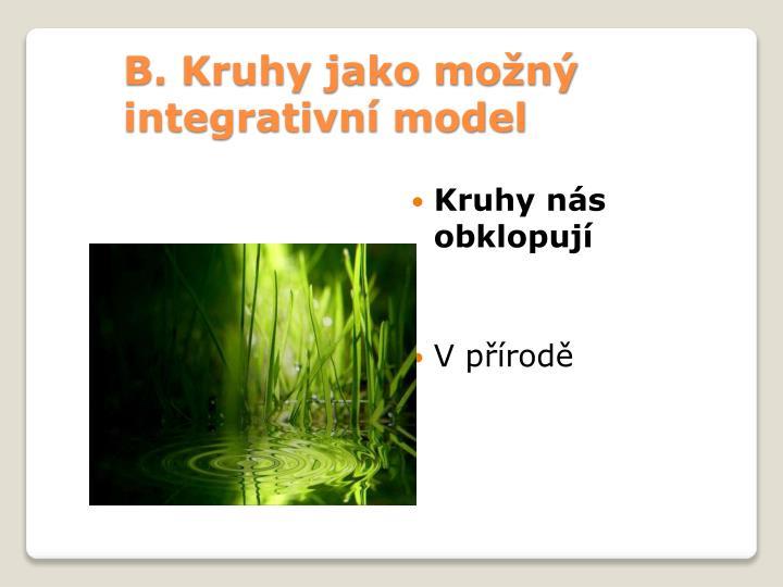 B. Kruhy jako možný integrativní model