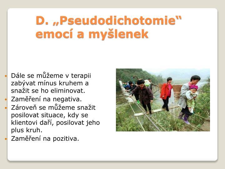 """D. """"Pseudodichotomie"""" emocí a myšlenek"""