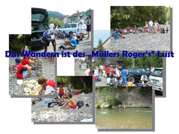 """Das Wandern ist des """"Müllers Roger's"""" Lust"""