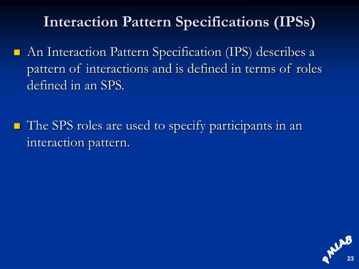 Interaction Pattern Specifications (IPSs)