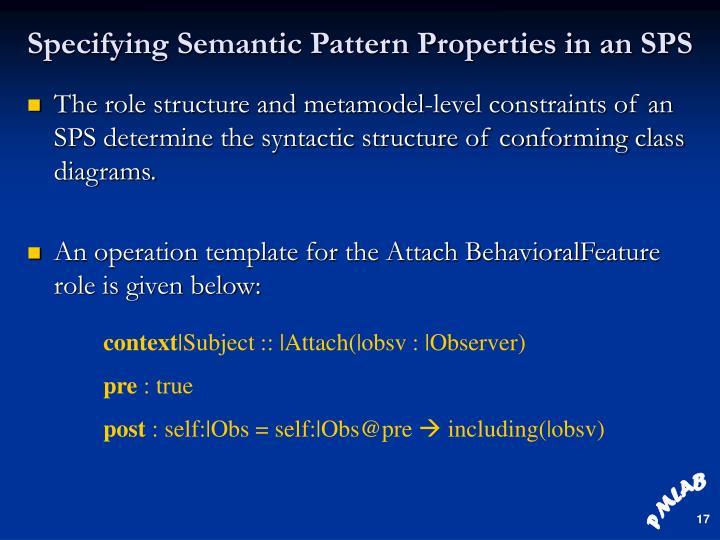 Specifying Semantic Pattern Properties in an SPS