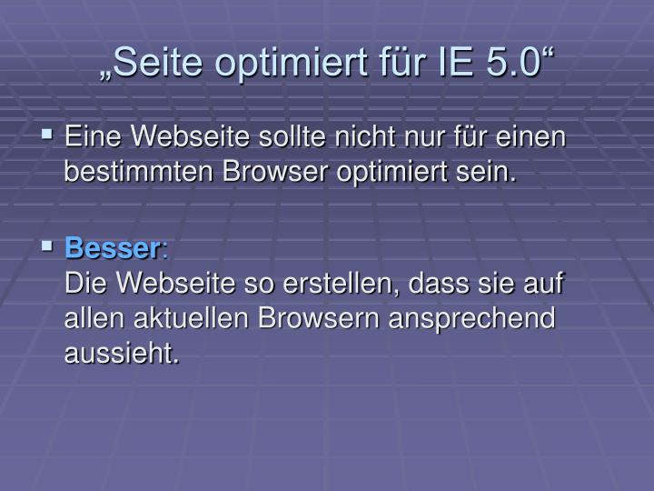"""""""Seite optimiert für IE 5.0"""""""