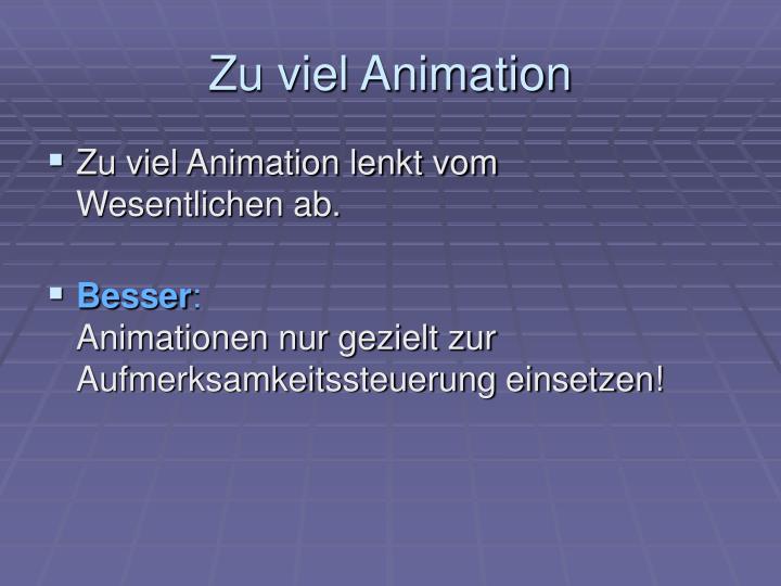 Zu viel Animation