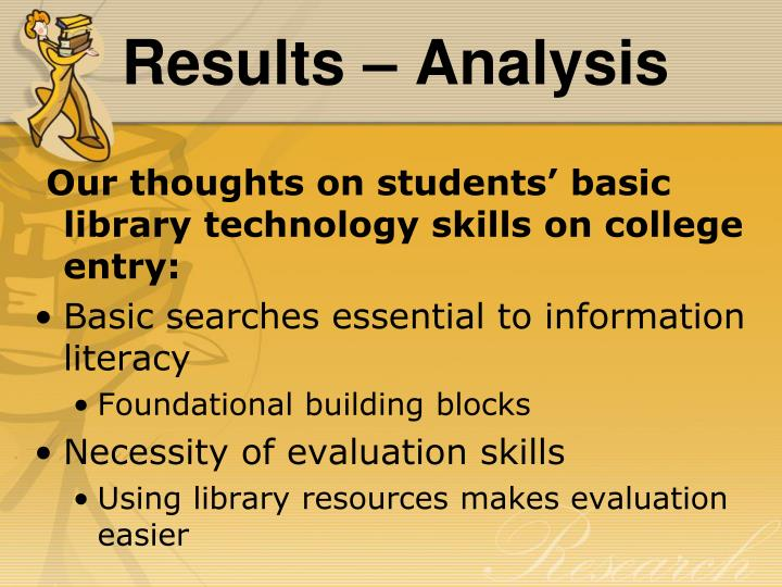 Our thoughts on students' basic library technology skills on college entry: